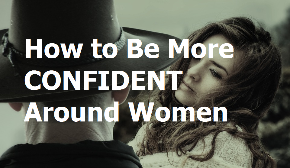 How to be more confident in dating. How to be more confident in dating.